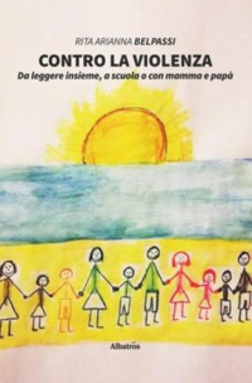Contro la violenza - Rita Arianna Belpassi pdf epub