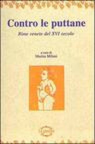 Contro le puttane. Rime venete del XVI secolo - Marisa Milani | Kritjur.org