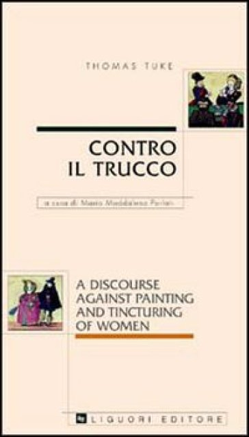 Contro il trucco. A discourse against painting and tincturing of women