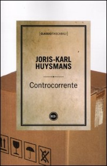 Controcorrente - Joris-Karl Huysmans |