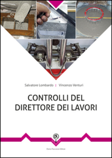 Controlli in cantiere del direttore dei lavori. Dall'accettazione alla posa in opera dei prodotti strutturali - Salvatore Lombardo pdf epub