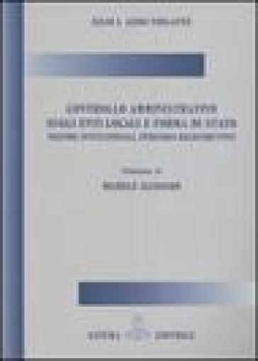 Controllo amministrativo sugli enti locali e forma di stato. Vicende istituzionali, percorsi ricostruttivi - Silio I. Violante   Jonathanterrington.com