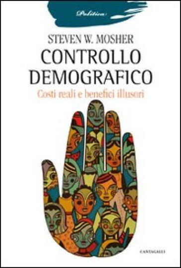 Controllo demografico. Costi reali e benefici illusori - Steven W. Mosher  
