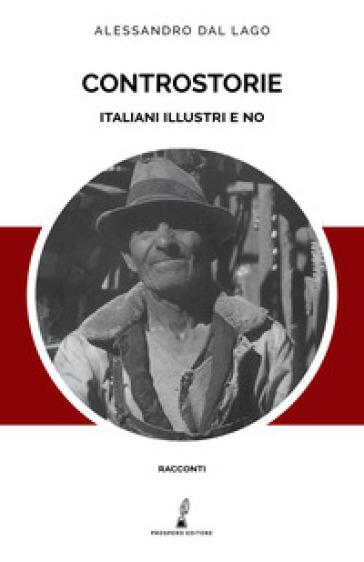 Controstorie. Italiani illustri e no - Alessandro Dal Lago  