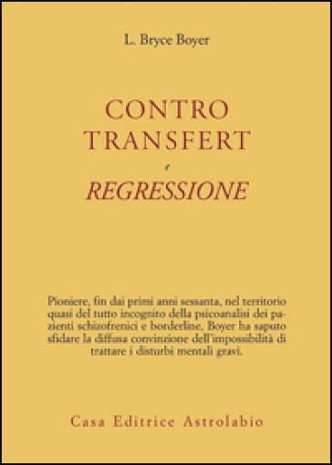 Controtransfert e regressione - L. Bryce Boyer |