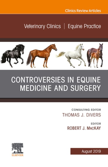 Controversies in Equine Medicine and Surgery, An Issue of Veterinary Clinics of North America: Equine Practice, Ebook