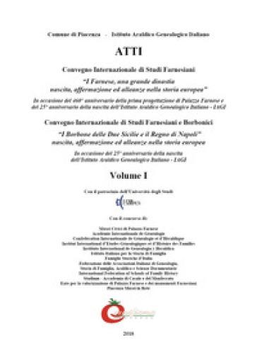 Convegno internazionale di studi farnesiani e borbonici. 1: Farnese e i Borbone delle Due Sicilie, re di Napoli