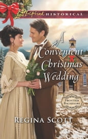 A Convenient Christmas Wedding (Mills & Boon Love Inspired Historical) (Frontier Bachelors, Book 5)
