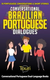 Conversational Brazilian Portuguese Dialogues: 50 Portuguese Conversations & Short Stories