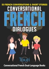 Conversational French Dialogues: 50 French Conversations & Short Stories