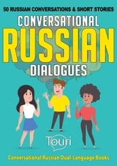 Conversational Russian Dialogues: 50 Russian Conversations and Short Stories