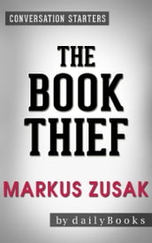 Conversations on The Book Thief: A Novel By Markus Zusak   Starters