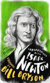 Conversations with Isaac Newton