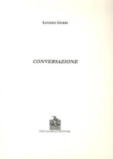 Conversazione - Sandro Gobbi |