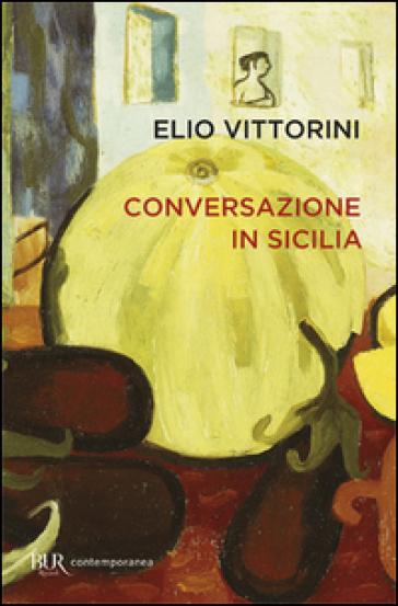 Conversazione in Sicilia - Elio Vittorini |