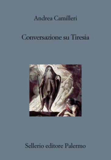 Conversazione su Tiresia - Andrea Camilleri |