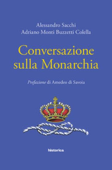 Conversazione sulla monarchia - Alessandro Sacchi   Rochesterscifianimecon.com