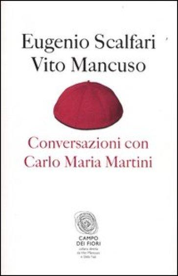 Conversazioni con Carlo Maria Martini - Eugenio Scalfari | Rochesterscifianimecon.com