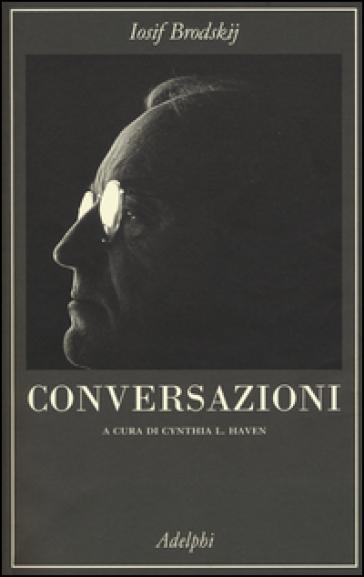 Conversazioni - Iosif Brodskij  