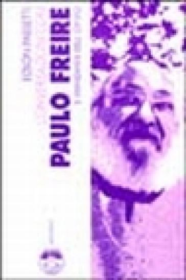 Conversazioni con Paulo Freire il viandante dell'ovvio - Edson Passetti | Jonathanterrington.com