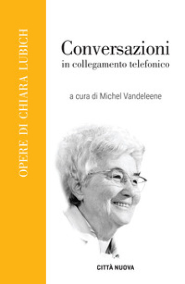 Conversazioni in collegamento telefonico - Chiara Lubich  
