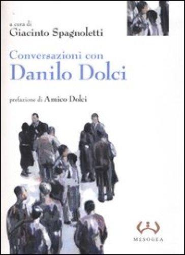 Conversazioni con Danilo Dolci - G. Spagnoletti  