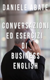 Conversazioni ed Esercizi di Business English