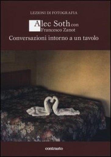 Conversazioni intorno a un tavolo - Alec Soth | Rochesterscifianimecon.com