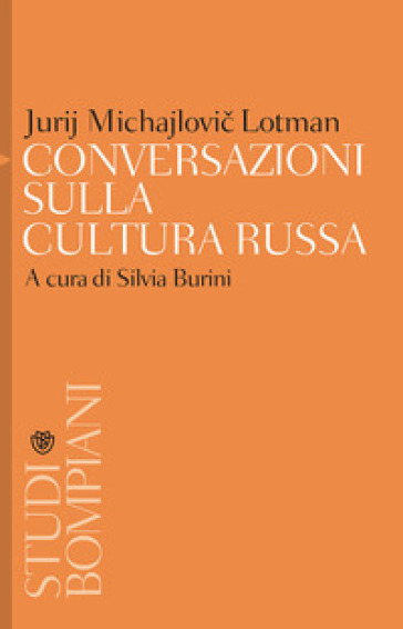 Conversazioni sulla cultura russa - Jurij Mihajlovic Lotman  