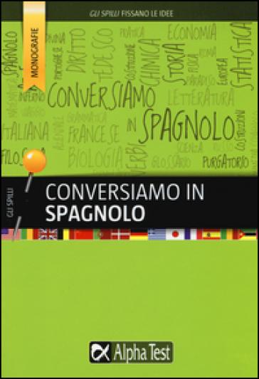 Conversiamo in spagnolo - Annalee Alviani |