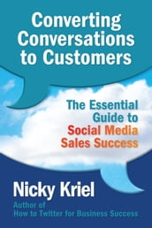 Converting Conversations to Customers: The Essential Guide to Social Media Sales Success