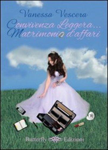 Convivenza leggera... matrimonio d'affari - Vanessa Vescera | Kritjur.org