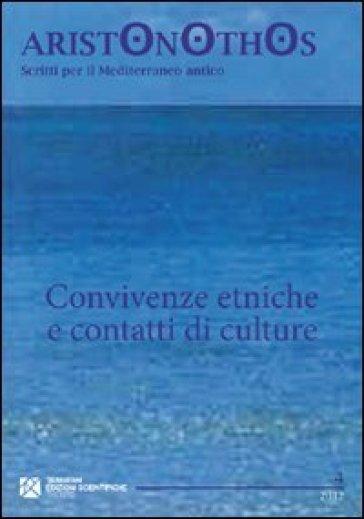 Convivenze etniche e contatti di culture. Atti del Seminario di studi (Milano, 23-24 novembre 2009) - G. Bagnasco Gianni  
