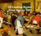 Cooking Before 1800 - 12 books