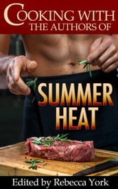 Cooking with the Authors of Summer Heat