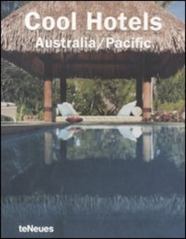 Cool Hotels Australia/Pacific. Ediz. multilingue