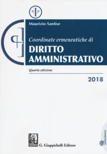 Coordinate ermeneutiche di diritto amministrativo - Maurizio Santise |
