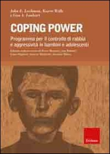 Coping power. Programma per il controllo di rabbia e aggressività in bambini e adolescenti. Con CD-ROM - Karen Wells |