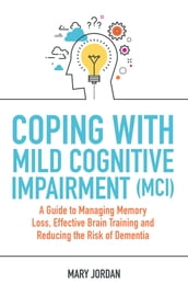 Coping with Mild Cognitive Impairment (MCI)