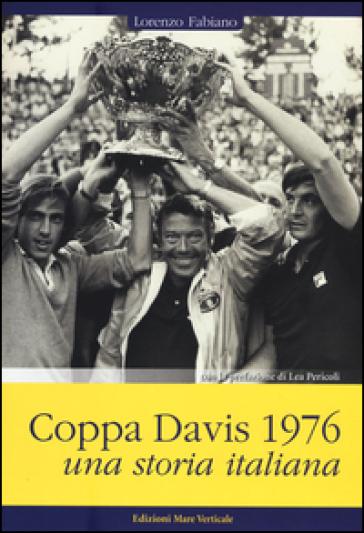 Coppa Davis 1976. Una storia italiana - Lorenzo Fabiano  
