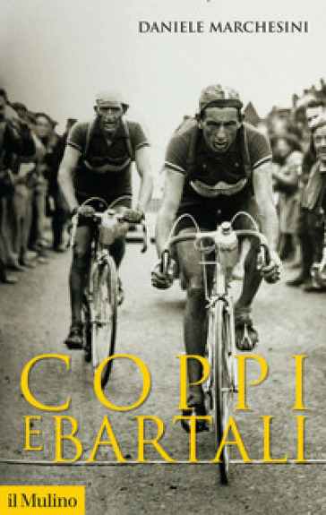 Coppi e Bartali - Daniele Marchesini | Ericsfund.org