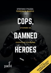Cops, damned heroes