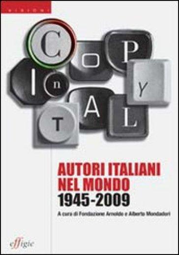 Copy in Italy. Autori italiani nel mondo 1945-2009 - Fondazione Arnoldo e Alberto Mondadori pdf epub
