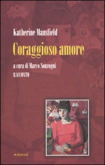 Coraggioso amore - Katherine Mansfield | Jonathanterrington.com