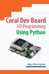 Coral Dev Board I/O Programming Using Python