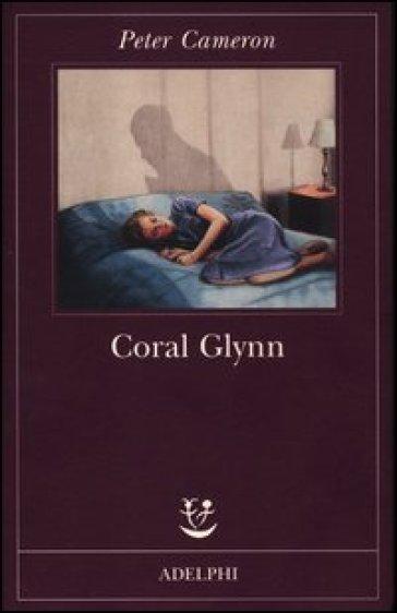 Coral Glynn - Peter Cameron | Ericsfund.org