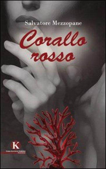 Corallo rosso - Salvatore Mezzopane | Jonathanterrington.com