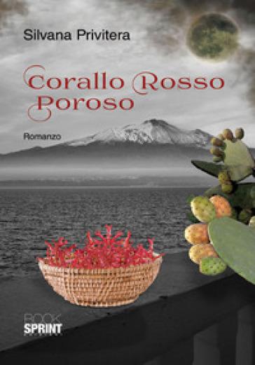 Corallo rosso poroso - Silvana Privitera |