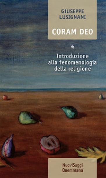 Coram Deo. 1: Introduzione alla fenomenologia della religione - Giuseppe Lusignani | Jonathanterrington.com