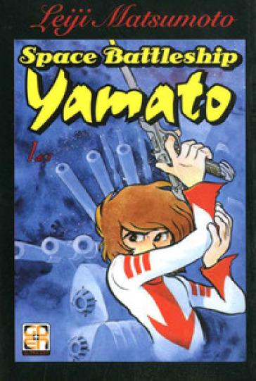 Corazzata spaziale Yamato. 1. - Leiji Matsumoto |